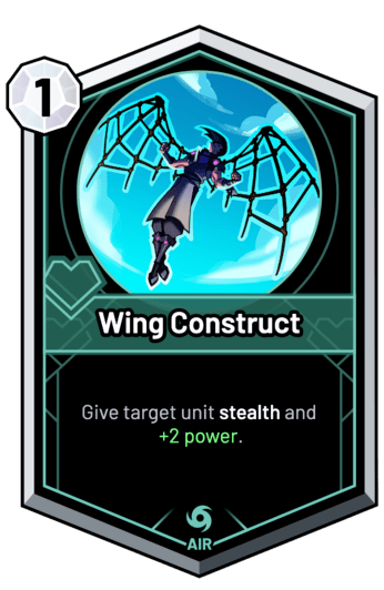 Wing Construct - Give target unit stealth and +2 Power.