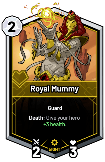 Royal Mummy - Death: Give your hero +3 Health.