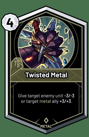 Twisted Metal - Give target enemy unit -3/-3 or target metal ally +3/+3.