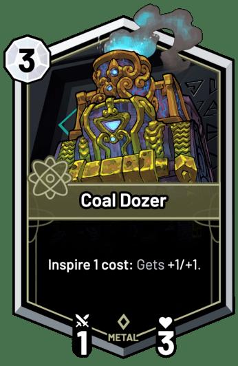 Coal Dozer - Inspire 1 cost: Gets +1/+1.