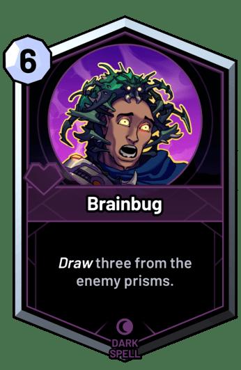 Brainbug - Conjure three enemy cards.