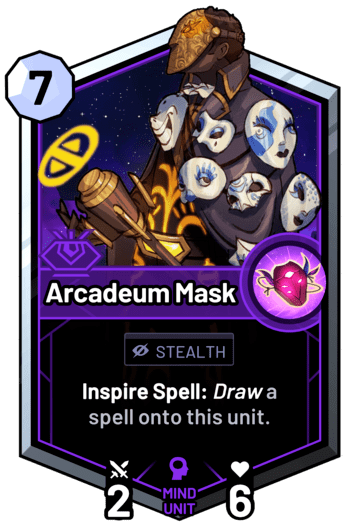 Arcadeum Mask - Inspire Spell: Draw a spell onto this unit.
