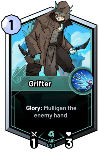 Grifter - Glory: Mulligan the enemy hand.
