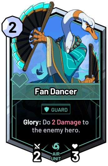 Fan Dancer - Glory: Do 2 Damage to the enemy hero.