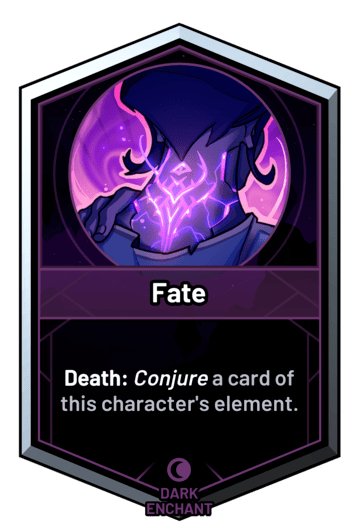 Fate - Death: Conjure a card of this character's element.