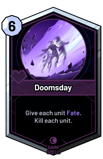 Doomsday - Give each unit Fate. Kill each unit.