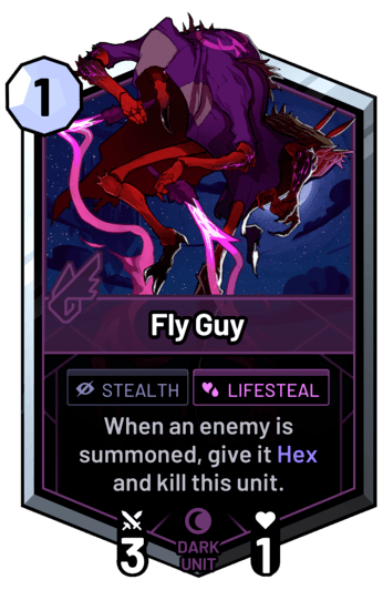 Fly Guy - When an enemy is summoned, give it Hex and kill this unit.