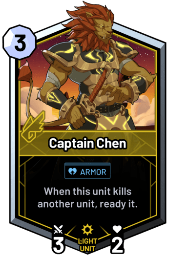 Captain Chen - When this unit kills another unit, ready it.