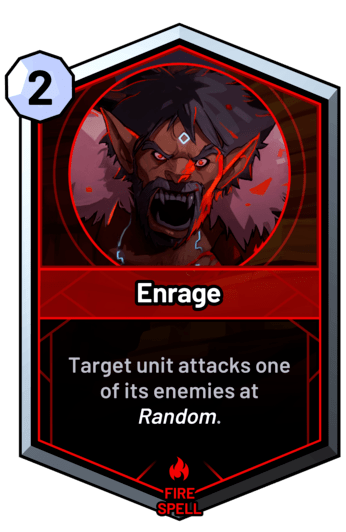 Enrage - Target unit attacks one of its enemies at random.