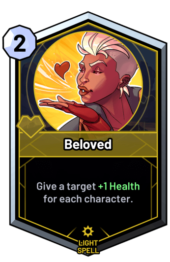 Beloved - Give a target +1 Health for each character.