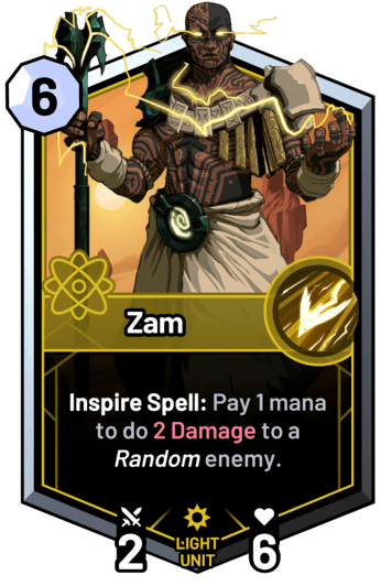 Zam - Inspire Spell: Pay 1 mana to do 2 Damage to a random enemy.