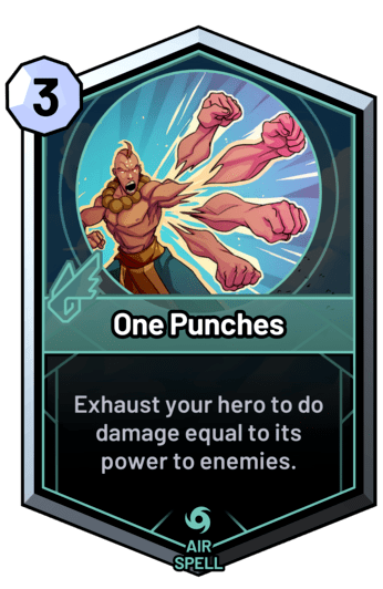 One Punches - Exhaust your hero to do damage equal to its power to enemies.