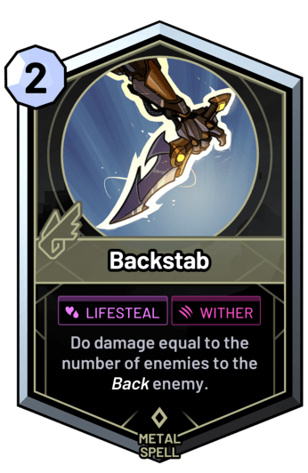Backstab - Do damage equal to the number of enemies to the back enemy.
