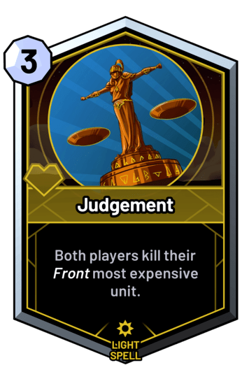 Judgement - Both players kill their front most expensive unit.
