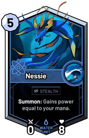 Nessie - Summon: Gains power equal to your mana.