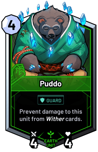 Puddo - Prevent damage to this unit from wither cards.
