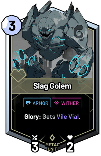 Slag Golem - Glory: Gets Vile Vial.
