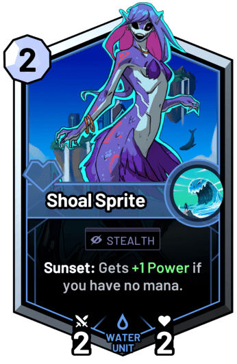 Shoal Sprite - Sunset: Gets +1 Power if you have no mana.