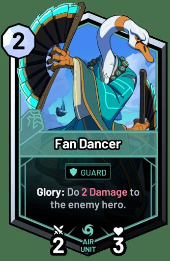 Fan Dancer - Glory: Do 2 Damage to the enemy hero.