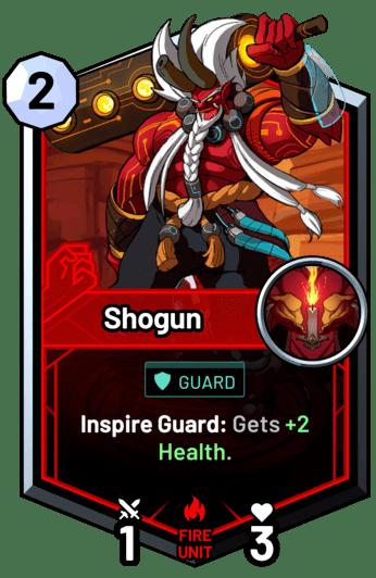 Shogun - Inspire Guard: Gets +2 Health.