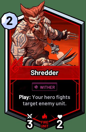 Shredder - Play: Your hero attacks target enemy unit.