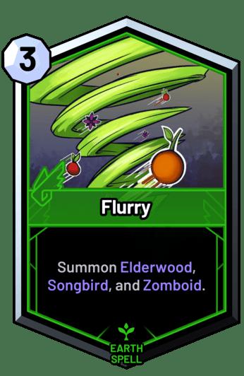 Flurry - Summon Elderwood, Songbird, and Zomboid.