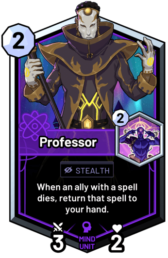 Professor - When an ally with a spell dies, return that spell to your hand.