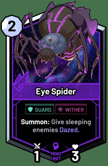 Eye Spider - Summon: Give sleeping enemies Dazed.