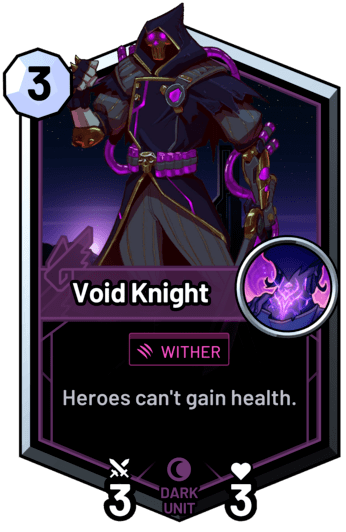 Void Knight - Heroes can't gain health.