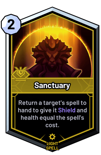 Sanctuary - Return a target's spell to hand to give it Shield and health equal the spell's cost.