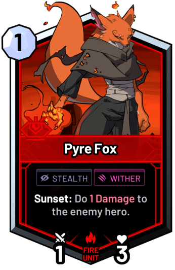 Pyre Fox - Sunset: Do 1 Damage to the enemy hero.