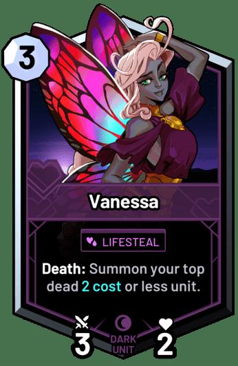 Vanessa - Death: Summon your top dead 2c or less unit.