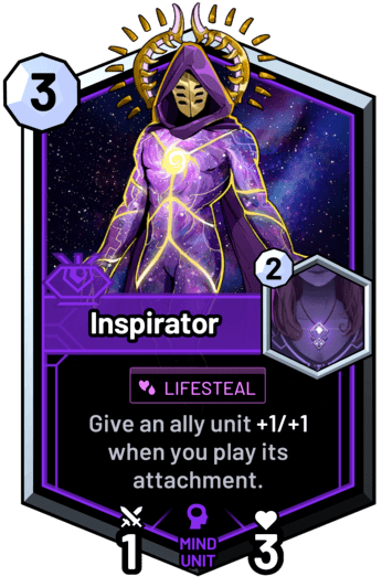 Inspirator - Give an ally unit +1/+1 when you play its attachment.