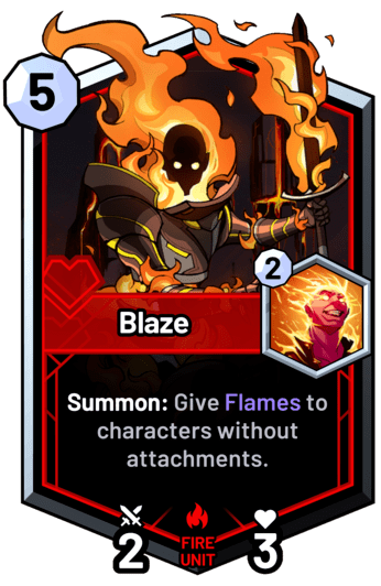 Blaze - Summon: Give Flames to characters without attachments.