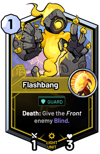 Flashbang - Death: Give the front enemy Blind.
