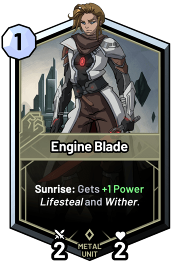 Engine Blade - Sunrise: Gets +1 Power lifesteal and wither.