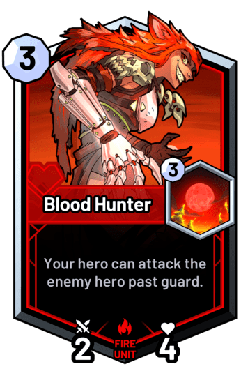Blood Hunter - Your hero can attack the enemy hero past guard.