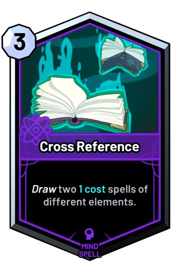 Cross Reference - Draw two 1c spells of different elements.