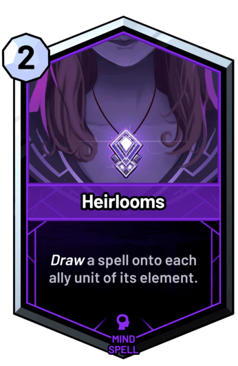 Heirlooms - Draw a spell onto each ally unit of its element.