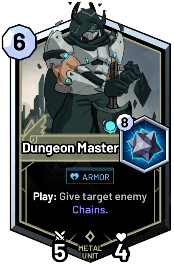 Dungeon Master - Play: Give target enemy Chains.