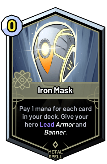 Iron Mask - Pay 1 mana for each card in your deck. Give your hero Lead armor and banner.