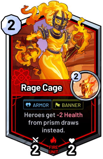 Rage Cage - Heroes get -2 Health from prism draws instead.