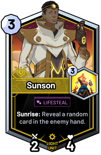 Sunson - Sunrise: Reveal a random card in the enemy hand.