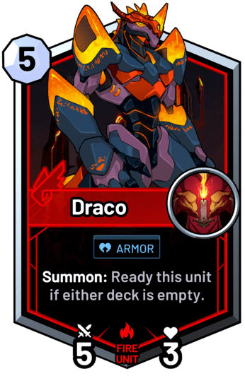 Draco - Summon: Ready this unit if either deck is empty.