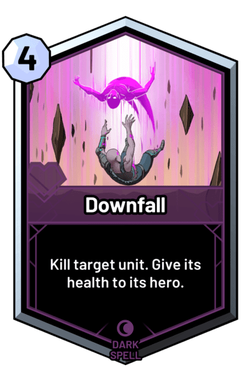 Downfall - Kill target unit. Give its health to its hero.