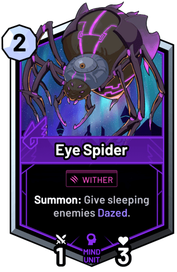 Eye Spider - Summon: Give sleeping enemies Dazed.