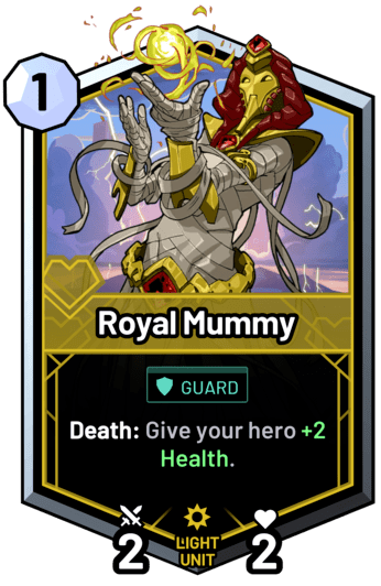 Royal Mummy - Death: Give your hero +2 Health.