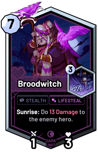 Broodwitch - Sunrise: Do 13 Damage to the enemy hero.