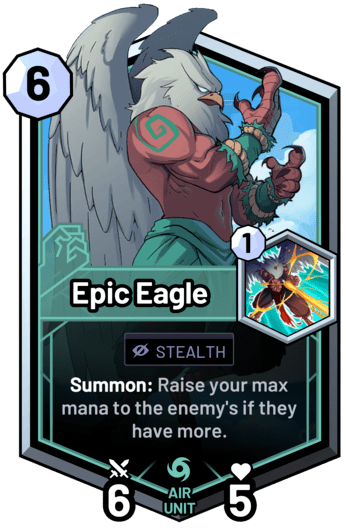 Epic Eagle - Summon: Raise your max mana to the enemy's if they have more.