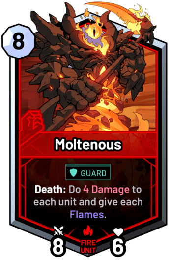 Moltenous - Death: Do 4 Damage to each unit and give each Flames.